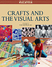 The Encyclopedia of Malaysia: Crafts and the Visual Arts