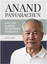 Anand Panyarachun and the Making of Modern Thailand