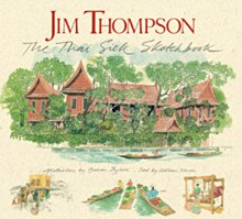 Jim Thompson The Thai Silk Sketchbook